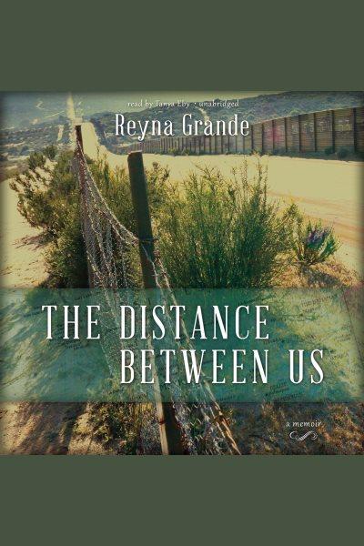 The Distance Between Us Downloadable Audiobook St Joseph County