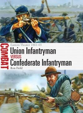 Union Infantryman Versus Confederate Infantryman
