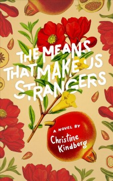 The Means That Make Us Strangers