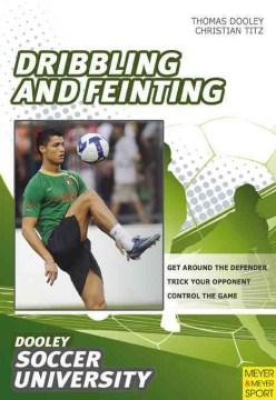 Soccer--dribbling and Feinting
