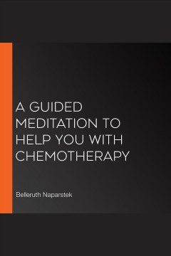A Meditation to Help You With Chemotherapy