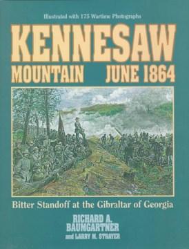 Kennesaw Mountain, June 1864