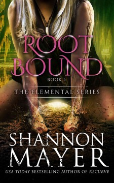 Rootbound (the Elemental Series, Book 5)
