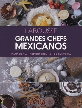 Grandes Chefs Mexicanos : Panadera - Repostera - Chocolatera