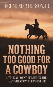 Nothing Too Good for A Cowboy