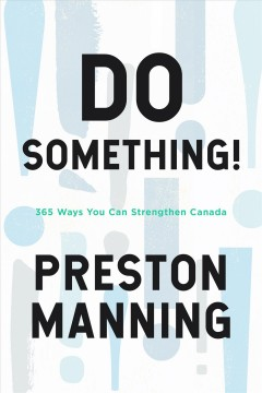 Do Something: 365 Ways You Can Strengthen Canada