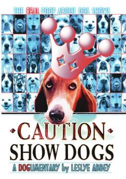 Caution--show Dogs!