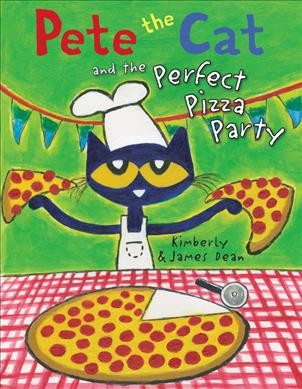 Pete the Cat and the Perfect Pizza Party (Book) | Tacoma