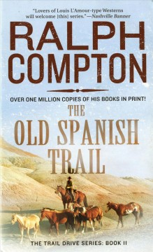 The Old Spanish Trail: The Trail Drive, Book 11
