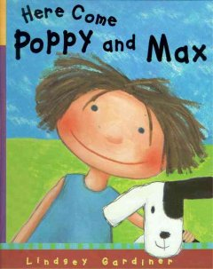 Here Come Poppy and Max
