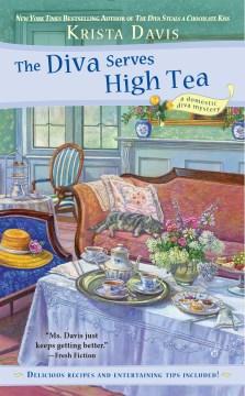 The Diva Serves High Tea: A Domestic Diva Mystery