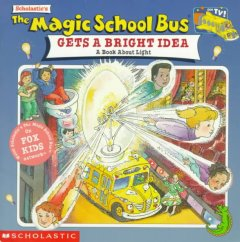 Scholastic's The Magic School Bus Gets A Bright Idea