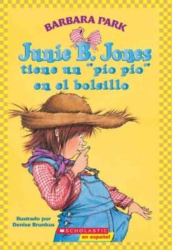 """Junie B. Jones tiene un """"pio pio"""" en el bolsillo"""