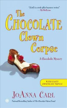 The Chocolate Clown Corpse: A Chocoholic Mystery