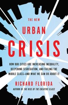 The New Urban Crisis