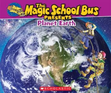 The Magic School Bus Presents Planet Earth