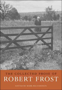 The Collected Prose of Robert Frost