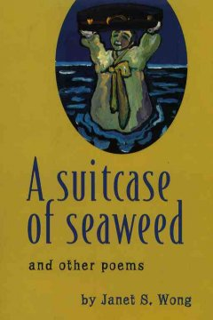 A Suitcase of Seaweed, and Other Poems