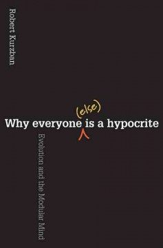 Why Everyone (else) Is A Hypocrite