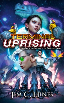Terminal Uprising: The Janitors Of The Post-Apocalypse