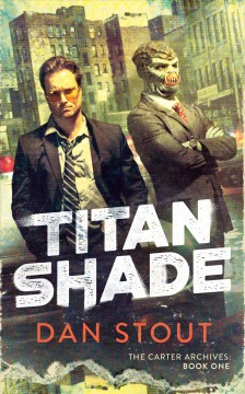 Titanshade: The Carter Archives, Book One