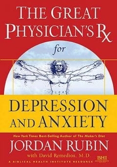 The Great Physician's RX for Depression and Anxiety