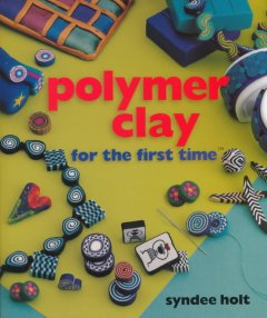 Polymer Clay for the First Time