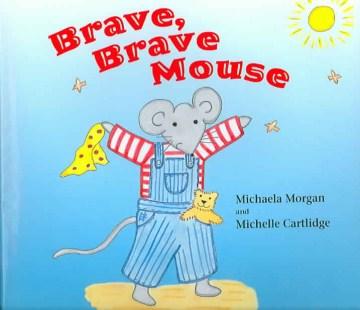 Brave, Brave Mouse