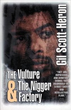The Vulture ; And, The Nigger Factory / C Gil Scott-Heron