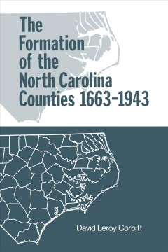 The Formation of the North Carolina Counties, 1663-1943
