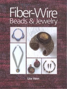 Fiber-wire Beads and Jewelry