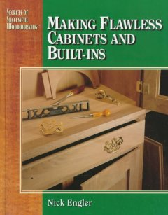 Making Flawless Cabinets and Built-ins