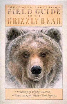 Field Guide to the Grizzly Bear