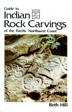 Guide to Indian Rock Carvings of the Pacific Northwest Coast