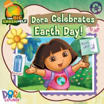 Dora Celebrates Earth Day!