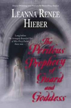 The Perilous Prophecy of Guard and Goddess