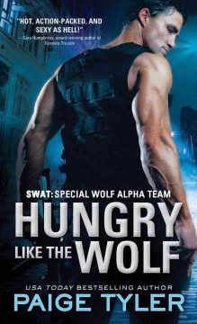 Hungry Like The Wolf: SWAT - Special Wolf Alpha Team