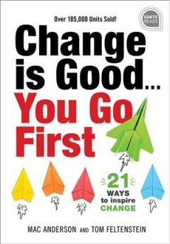 Change Is Good ... You Go First