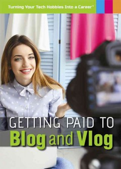Getting Paid to Blog and Vlog