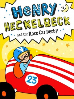 Henry Heckelbeck and the Race Car Derby