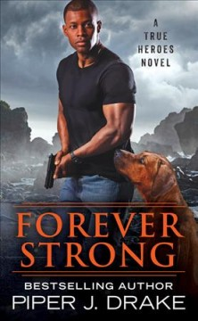 Forever Strong: A True Heroes Novel