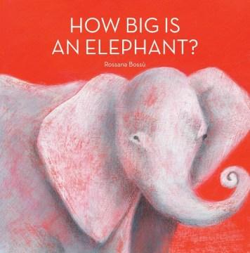 How Big Is An Elephant?