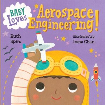Baby Loves Aerospace Engineering!