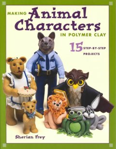 Making Animal Characters in Polymer Clay