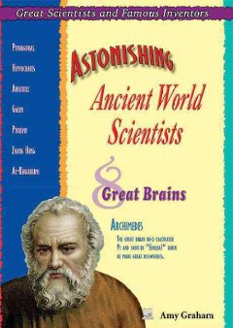 Astonishing Ancient World Scientists
