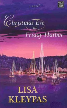 Christmas Eve At Friday Harbor.Christmas Eve At Friday Harbor Large Print Tacoma Public