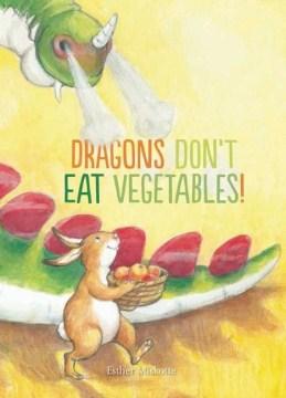 Dragons Don't Eat Vegetables!