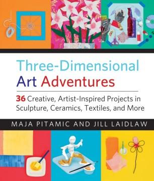 Three-dimensional Art Adventures