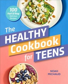 The Healthy Cookbook for Teens