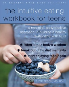 The Intuitive Eating Workbook for Teens